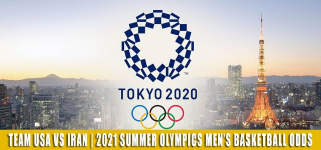 Team USA vs Iran Predictions, Picks, Odds, and Betting Preview | Summer Olympics Men's Basketball – July 28 2021