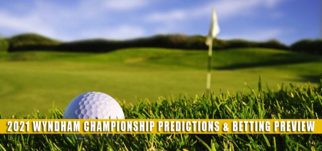 2021 Wyndham Championship Predictions, Picks, Odds, and PGA Betting Preview