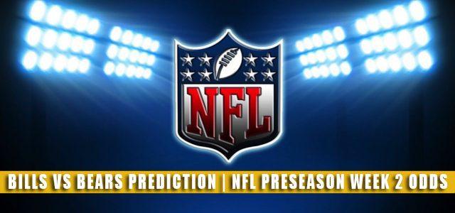 Buffalo Bills vs Chicago Bears Predictions, Picks, Odds, and Betting Preview   NFL Preseason Week 2 – August 21, 2021