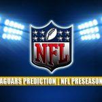 Cleveland Browns vs Jacksonville Jaguars Predictions, Picks, Odds, and Betting Preview | NFL Preseason Week 1 – August 14, 2021