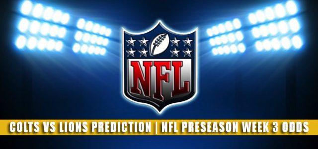Indianapolis Colts vs Detroit Lions Predictions, Picks, Odds, and Betting Preview   NFL Preseason Week 3 – August 27, 2021