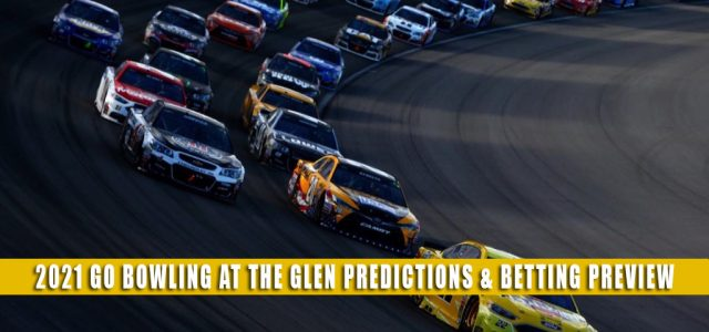 2021 Go Bowling at the Glen Predictions, Picks, Odds, and Betting Preview | August 8 2021