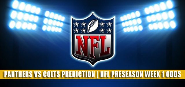 Carolina Panthers vs Indianapolis Colts Predictions, Picks, Odds, and Betting Preview | NFL Preseason Week 1 – August 15, 2021