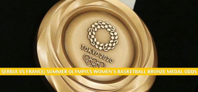 Serbia vs France Predictions, Picks, and Odds | Summer Olympics Women's Basketball Bronze Medal Game – August 7 2021
