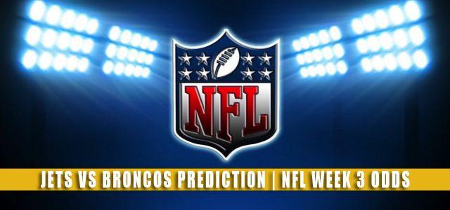 New York Jets vs Denver Broncos Predictions, Picks, Odds, and Betting Preview | NFL Week 3 – September 26, 2021