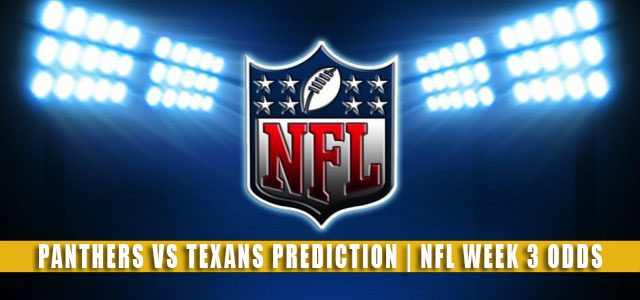 Carolina Panthers vs Houston Texans Predictions, Picks, Odds, and Betting Preview | NFL Week 3 – September 23, 2021