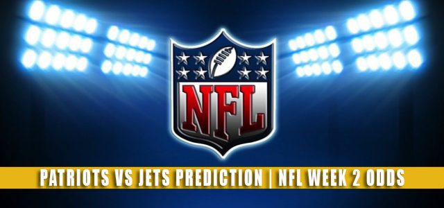 New England Patriots vs New York Jets Predictions, Picks, Odds, and Betting Preview | NFL Week 2 – September 19, 2021