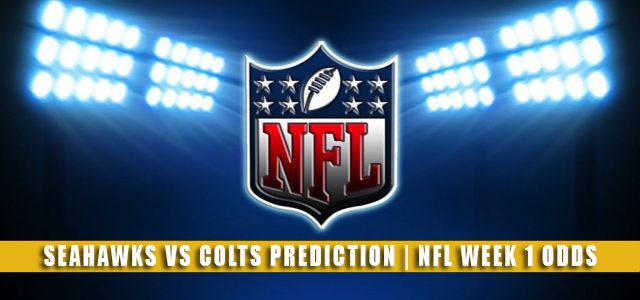 Seattle Seahawks vs Indianapolis Colts Predictions, Picks, Odds, and Betting Preview   NFL Week 1 – September 12, 2021