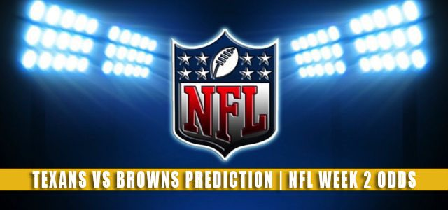 Houston Texans vs Cleveland Browns Predictions, Picks, Odds, and Betting Preview   NFL Week 2 – September 19, 2021