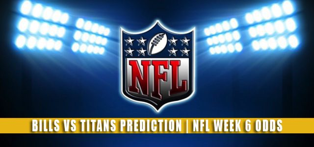 Buffalo Bills vs Tennessee Titans Predictions, Picks, Odds, and Betting Preview | NFL Week 6 – October 18, 2021