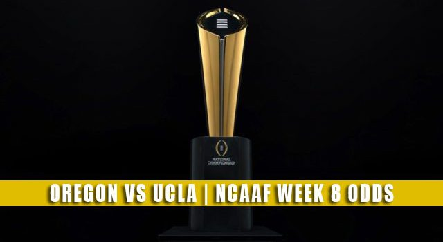 Oregon Ducks vs UCLA Bruins Predictions, Picks, Odds, and NCAA Football Betting Preview | October 23 2021