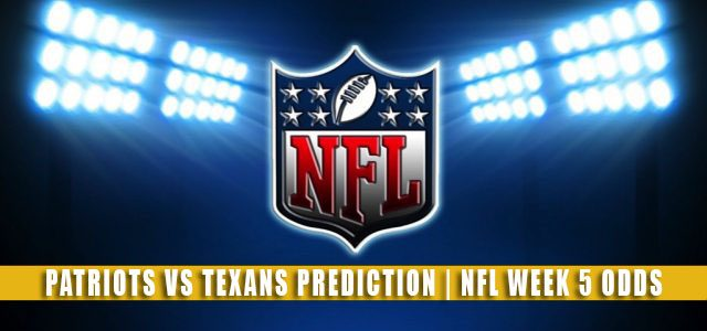 New England Patriots vs Houston Texans Predictions, Picks, Odds, and Betting Preview | NFL Week 5 – October 10, 2021